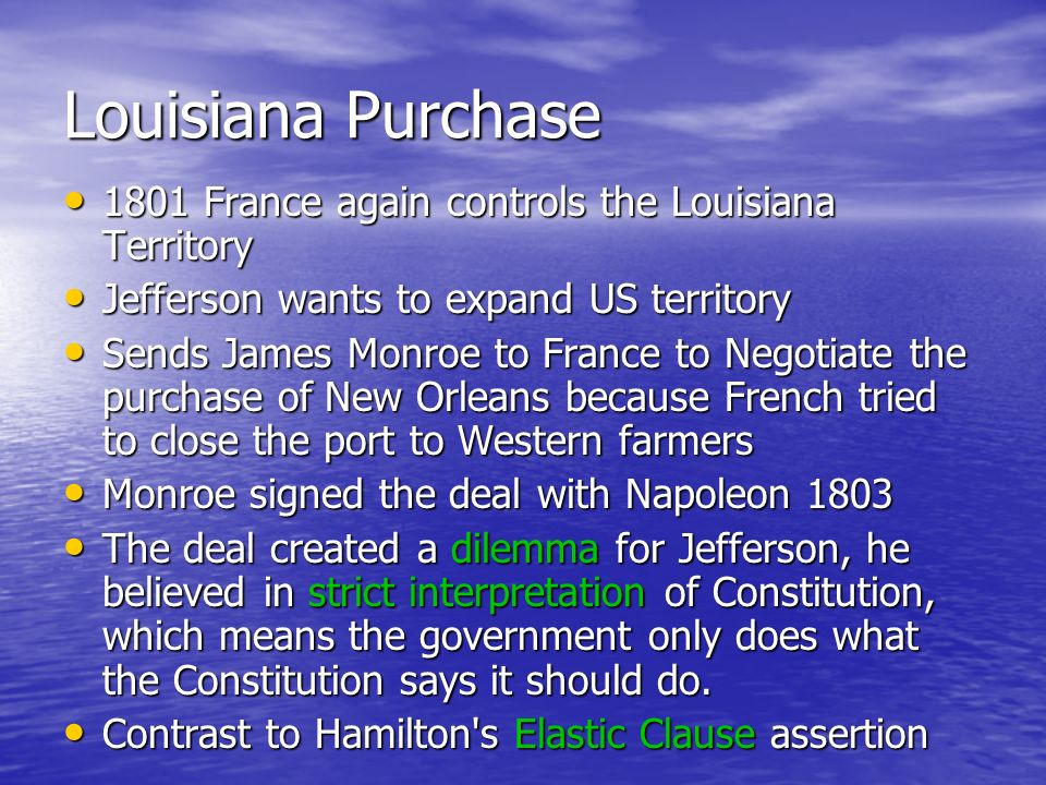 Louisiana Purchase 1801 France again controls the Louisiana Territory