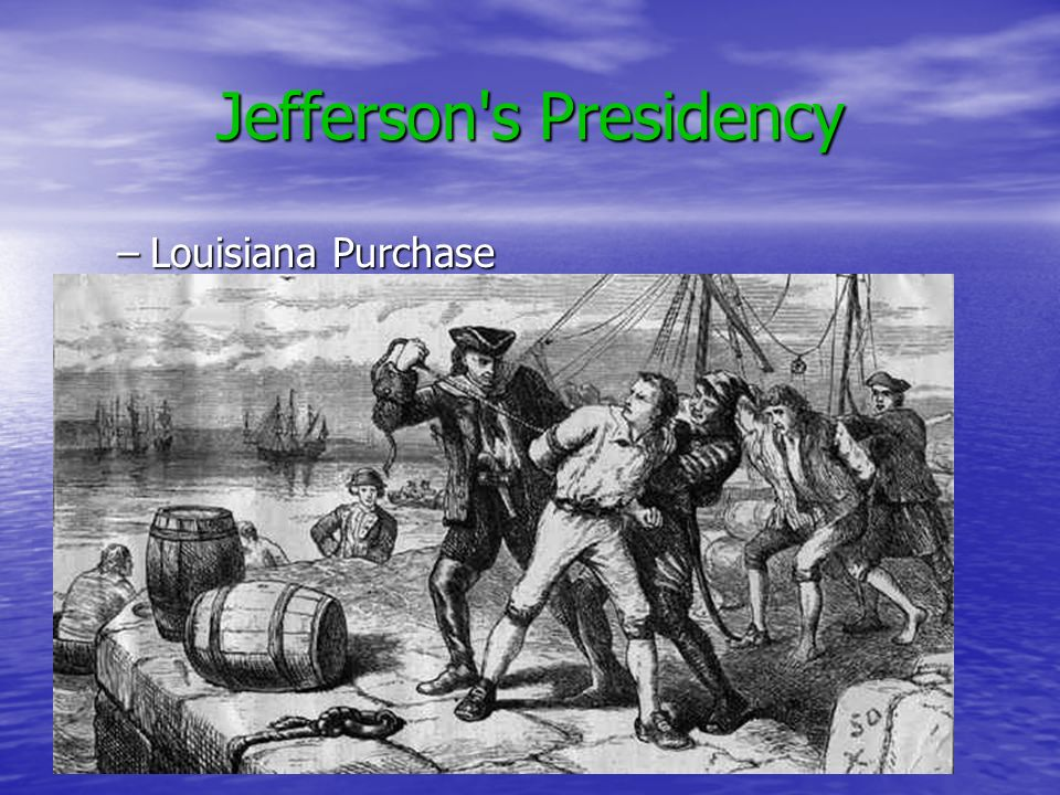 Jefferson s Presidency