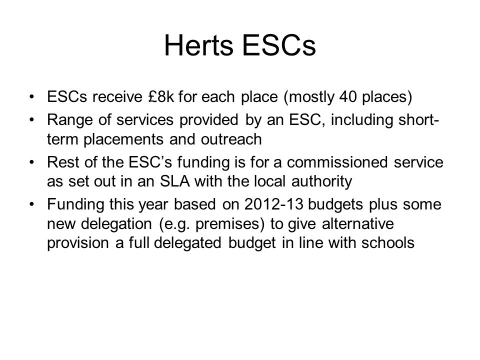 Herts ESCs ESCs receive £8k for each place (mostly 40 places)