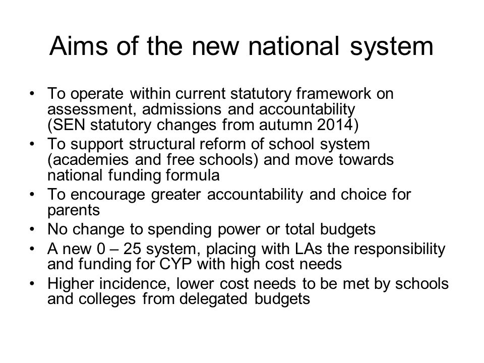 Aims of the new national system