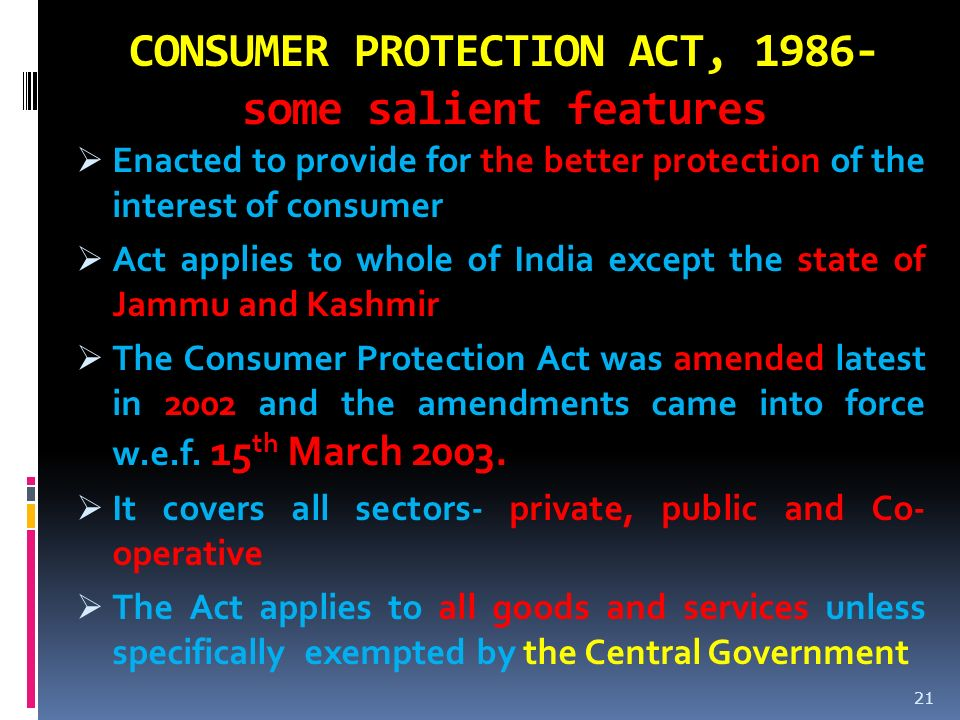 CONSUMER PROTECTION ACT, some salient features