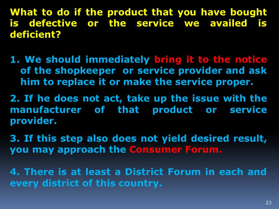What to do if the product that you have bought is defective or the service we availed is deficient