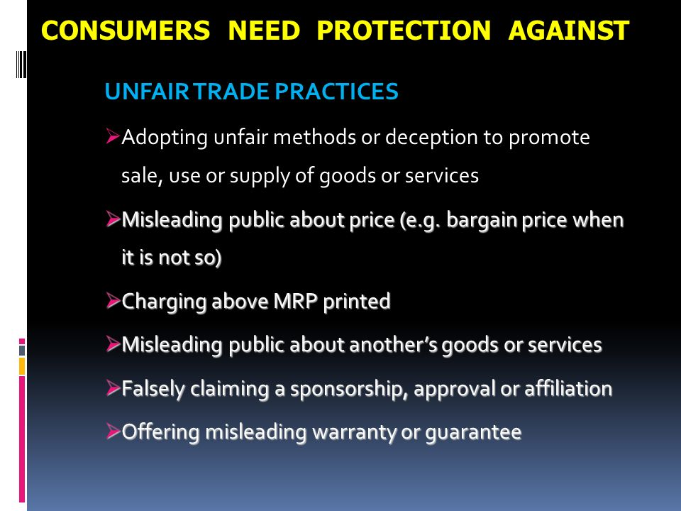 CONSUMERS NEED PROTECTION AGAINST