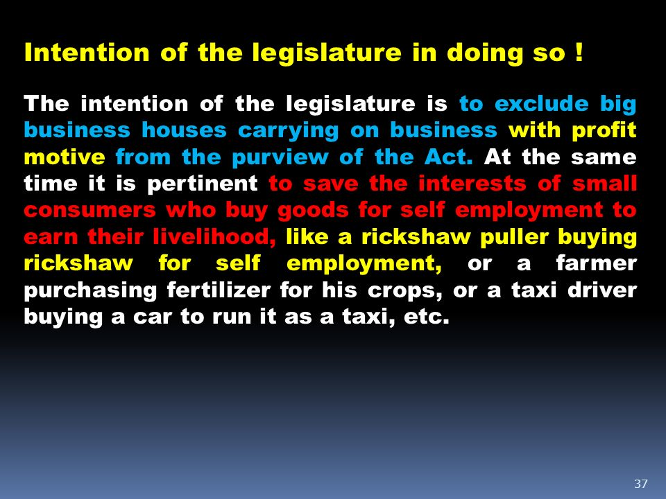 Intention of the legislature in doing so !