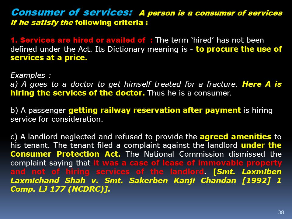 Consumer of services: A person is a consumer of services if he satisfy the following criteria :