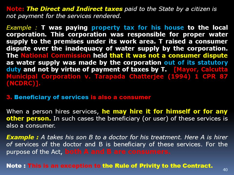 Note: The Direct and Indirect taxes paid to the State by a citizen is not payment for the services rendered.