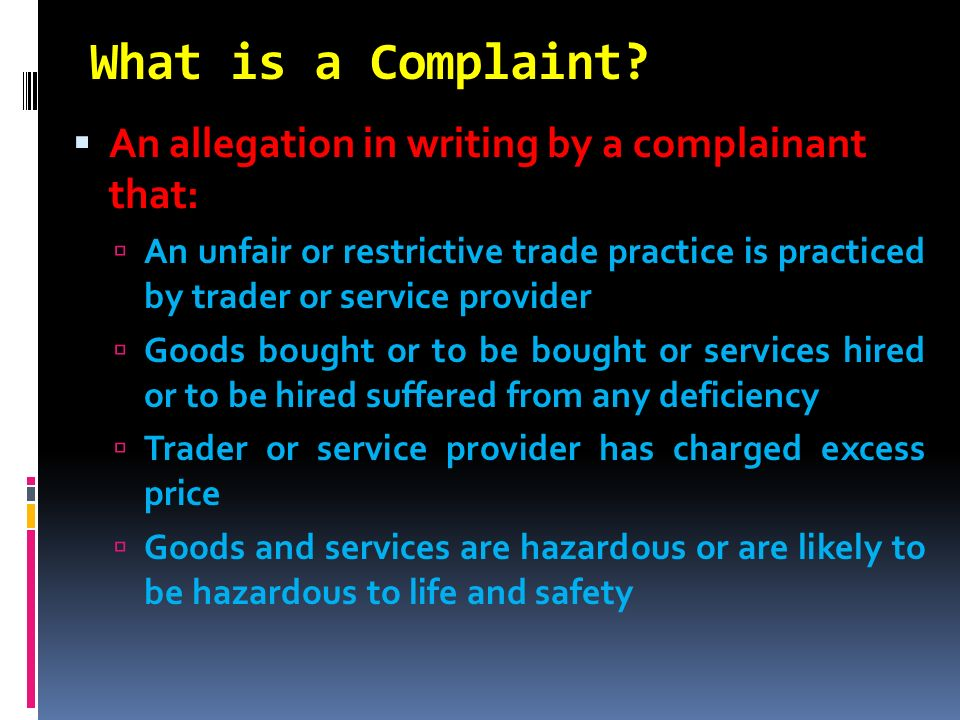 What is a Complaint An allegation in writing by a complainant that: