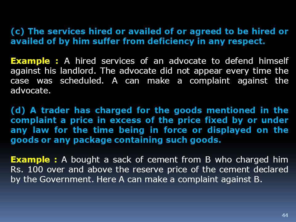(c) The services hired or availed of or agreed to be hired or availed of by him suffer from deficiency in any respect.