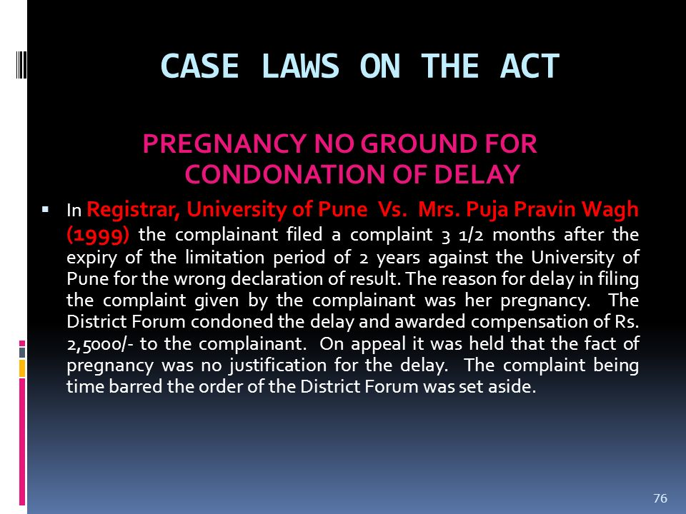 PREGNANCY NO GROUND FOR CONDONATION OF DELAY