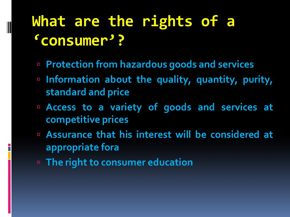 What are the rights of a 'consumer'