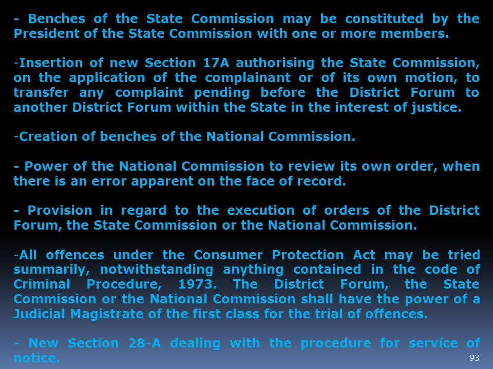 - Benches of the State Commission may be constituted by the President of the State Commission with one or more members.