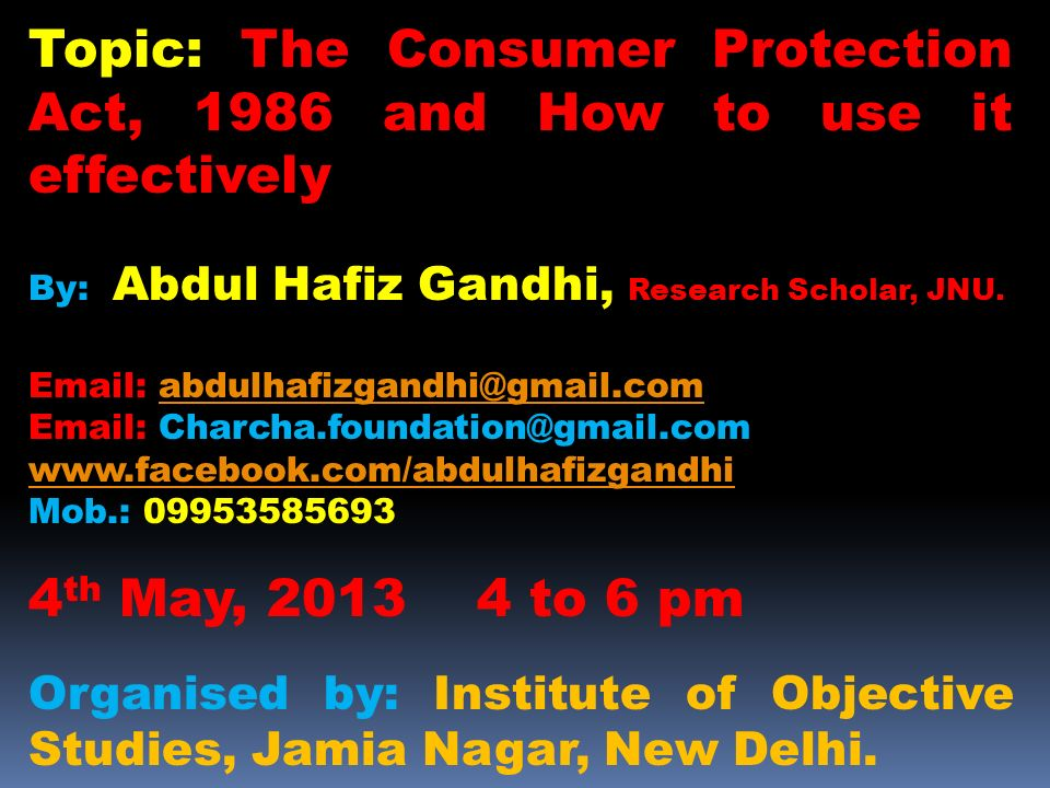 Topic: The Consumer Protection Act, 1986 and How to use it effectively
