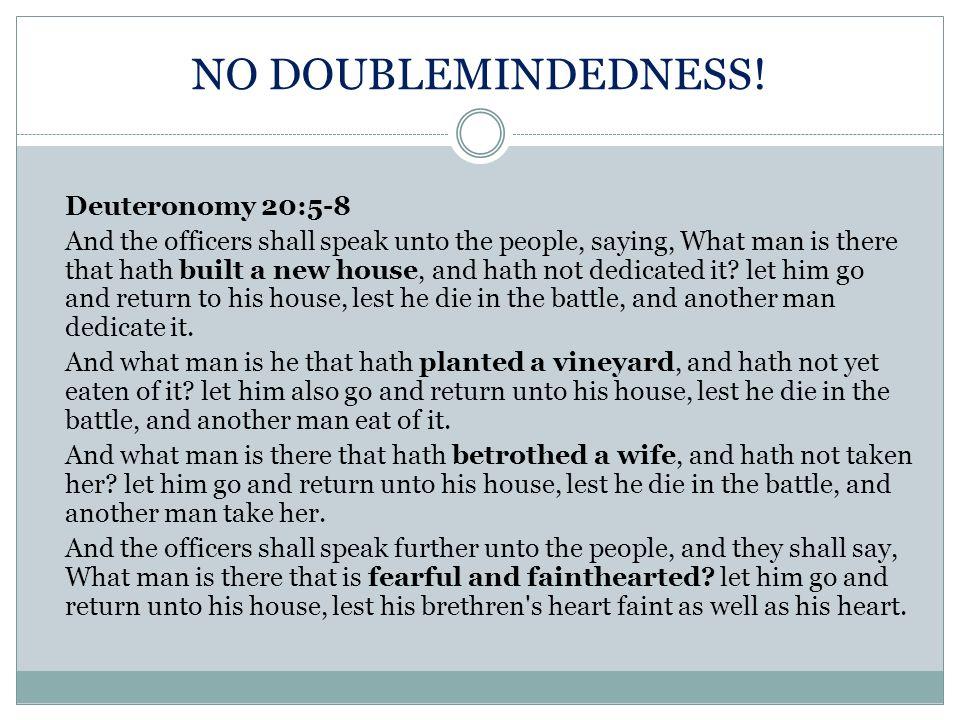 NO DOUBLEMINDEDNESS!