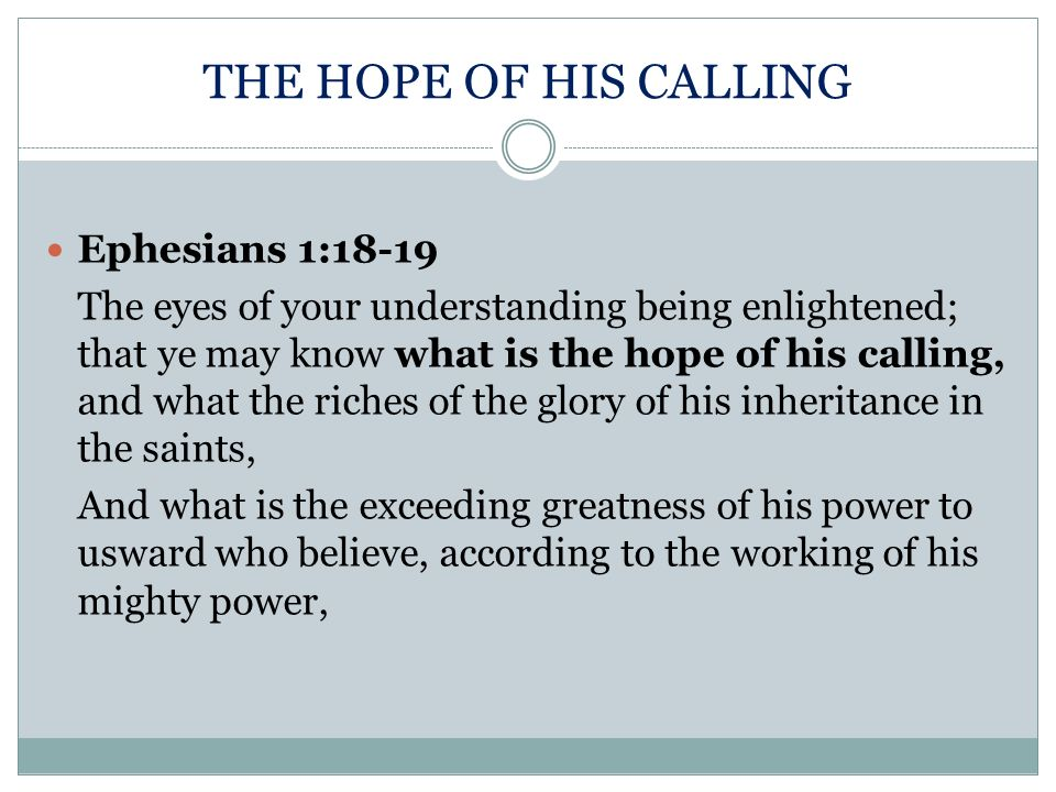 THE HOPE OF HIS CALLING Ephesians 1:18-19