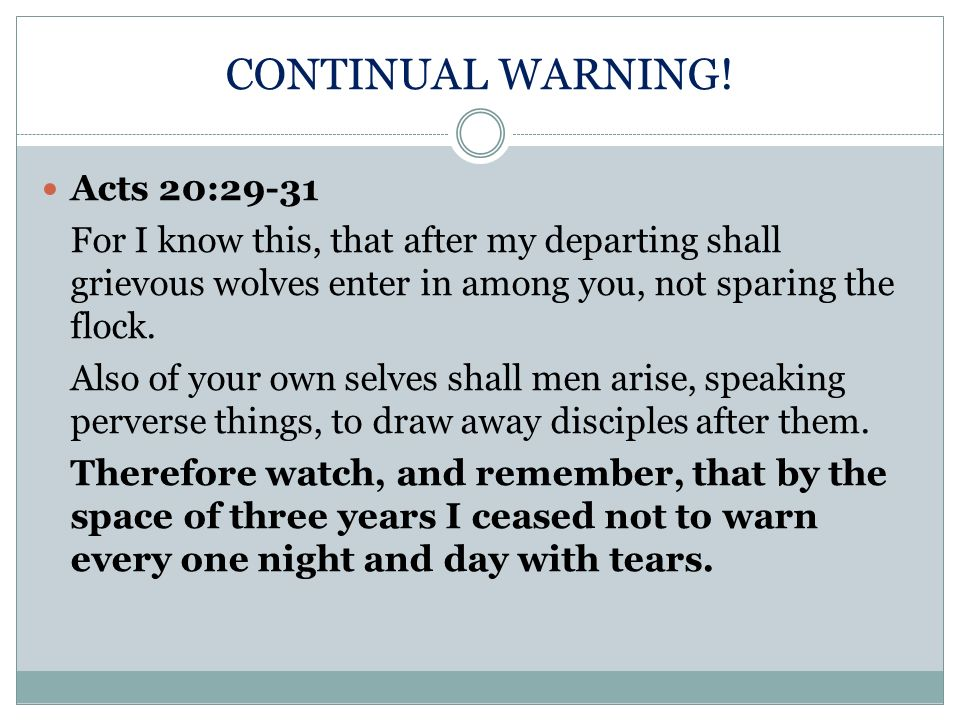 CONTINUAL WARNING! Acts 20:29-31