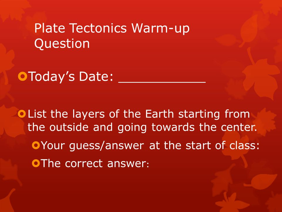 Plate Tectonics Warm-up Question