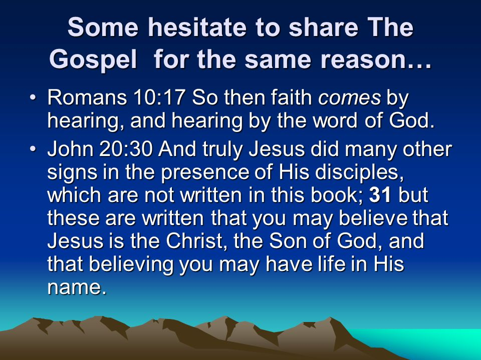 Some hesitate to share The Gospel for the same reason…