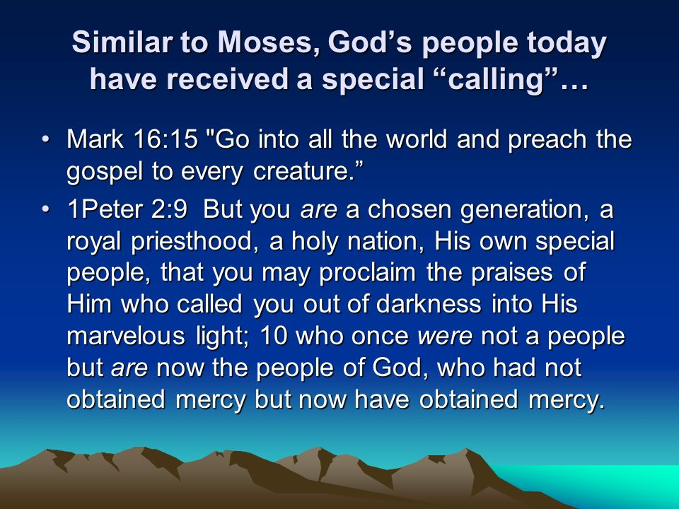 Similar to Moses, God's people today have received a special calling …