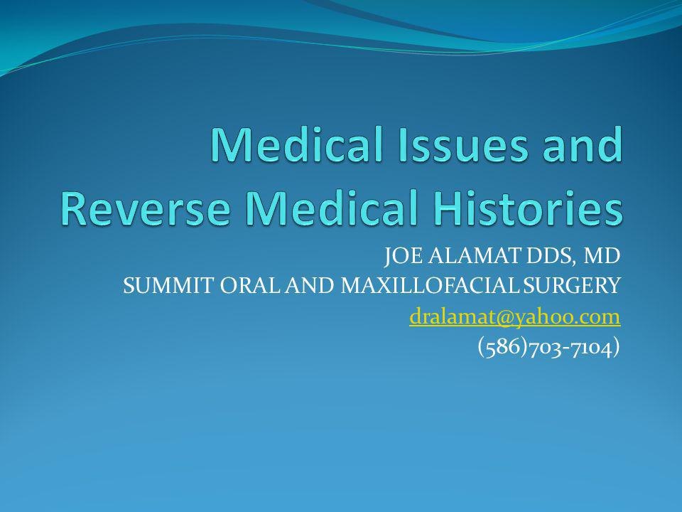 Medical Issues and Reverse Medical Histories