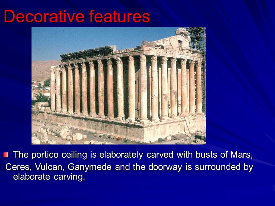Decorative features The portico ceiling is elaborately carved with busts of Mars,