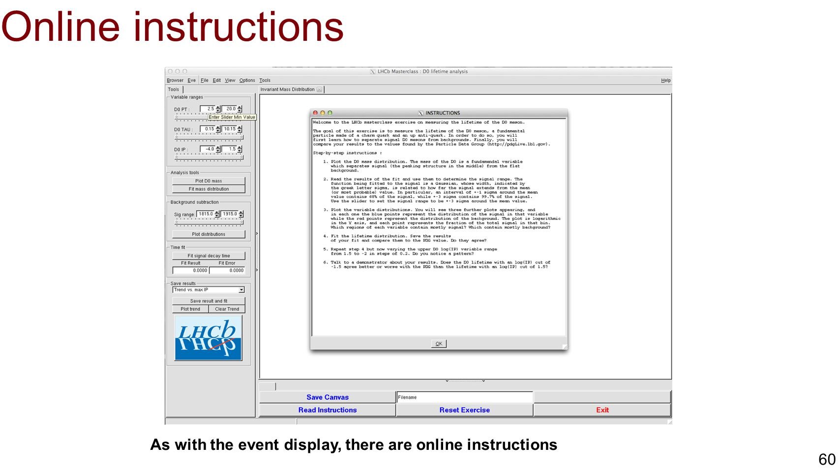 Online instructions As with the event display, there are online instructions