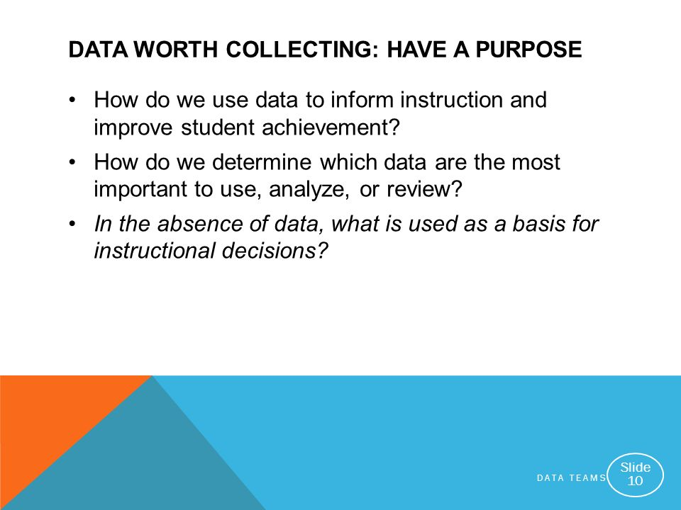 Data Worth Collecting: Have a Purpose