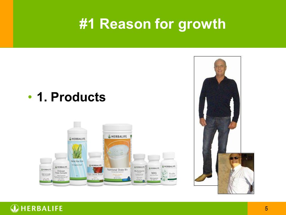 #1 Reason for growth 1. Products