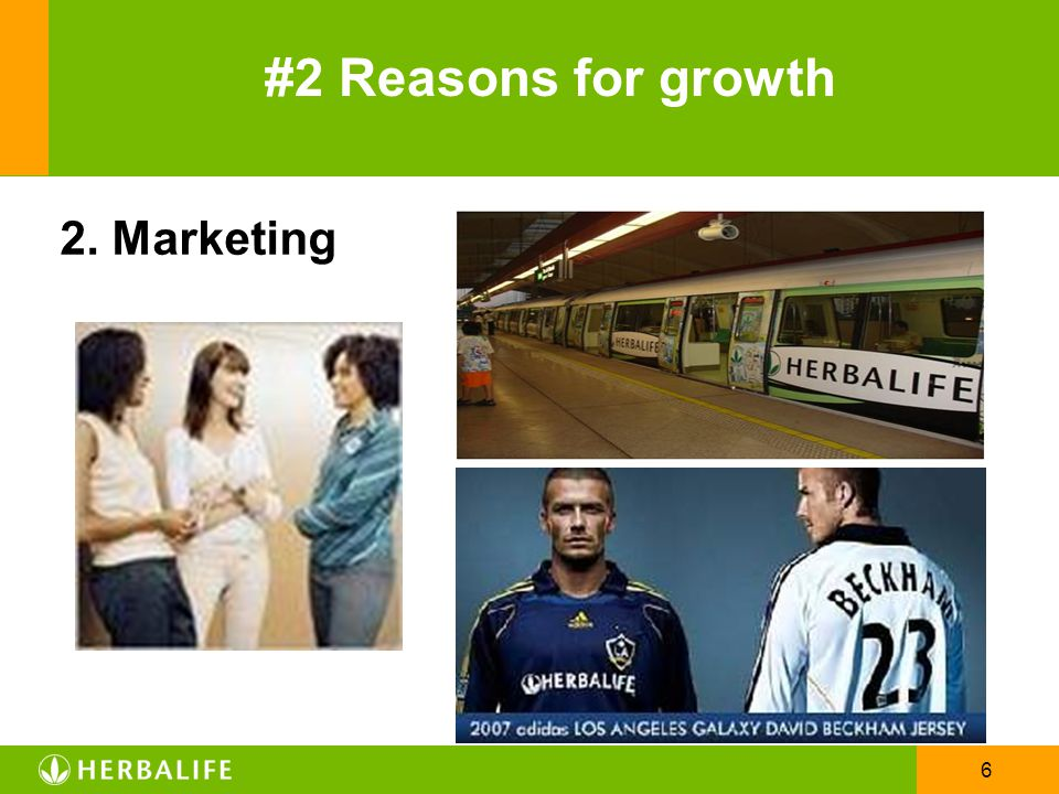 #2 Reasons for growth 2. Marketing