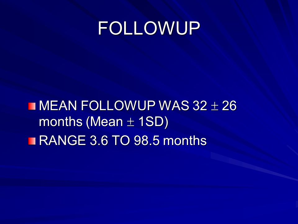 FOLLOWUP MEAN FOLLOWUP WAS 32  26 months (Mean  1SD)