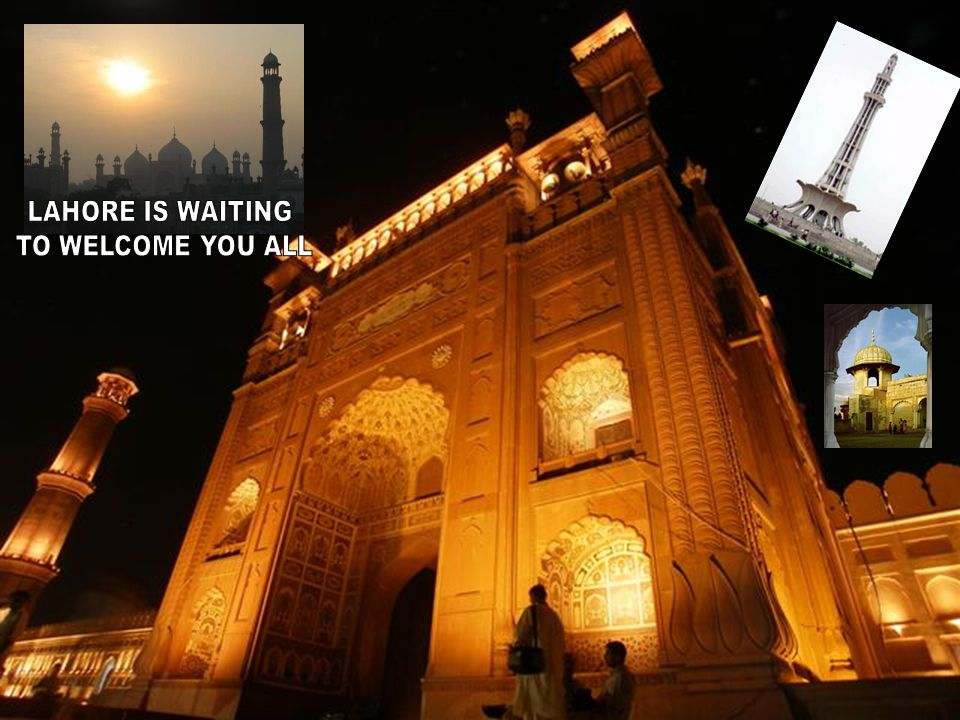 LAHORE IS WAITING TO WELCOME YOU ALL