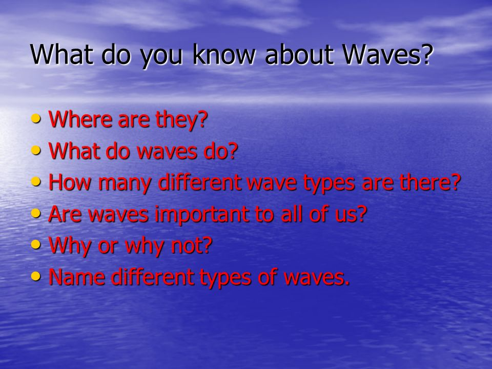 What do you know about Waves