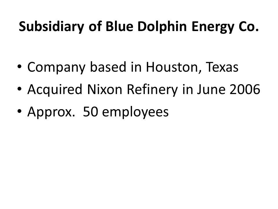 Subsidiary of Blue Dolphin Energy Co.