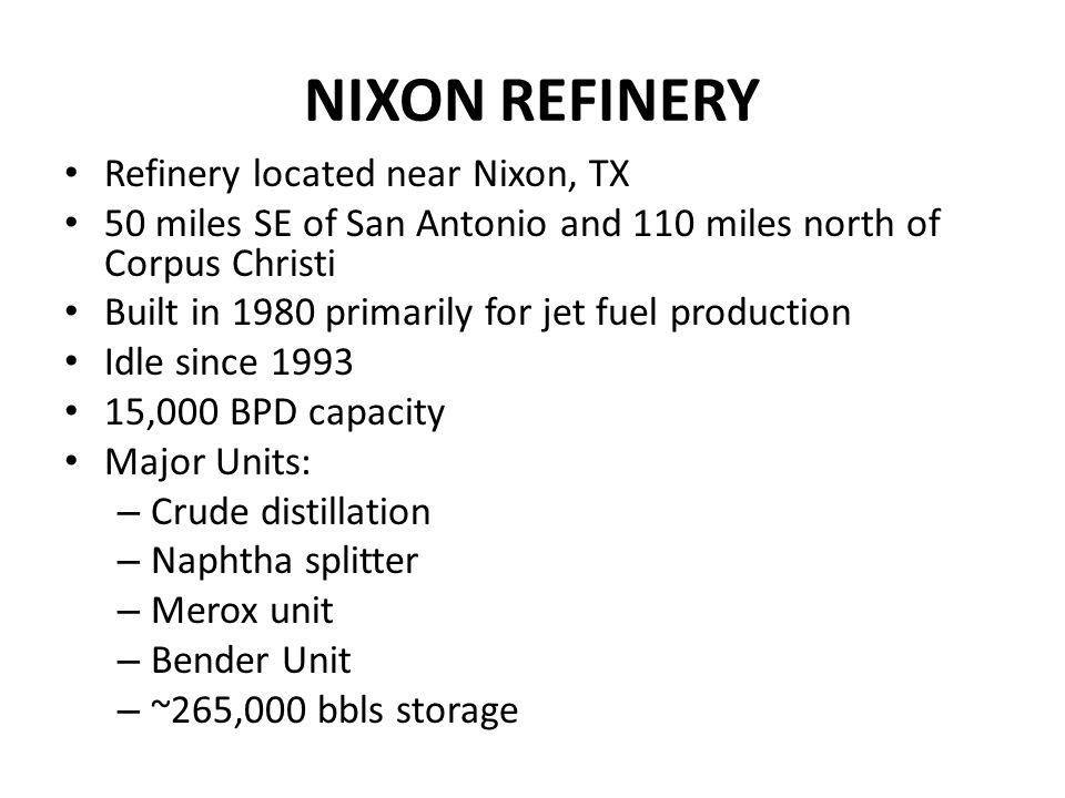 NIXON REFINERY Refinery located near Nixon, TX