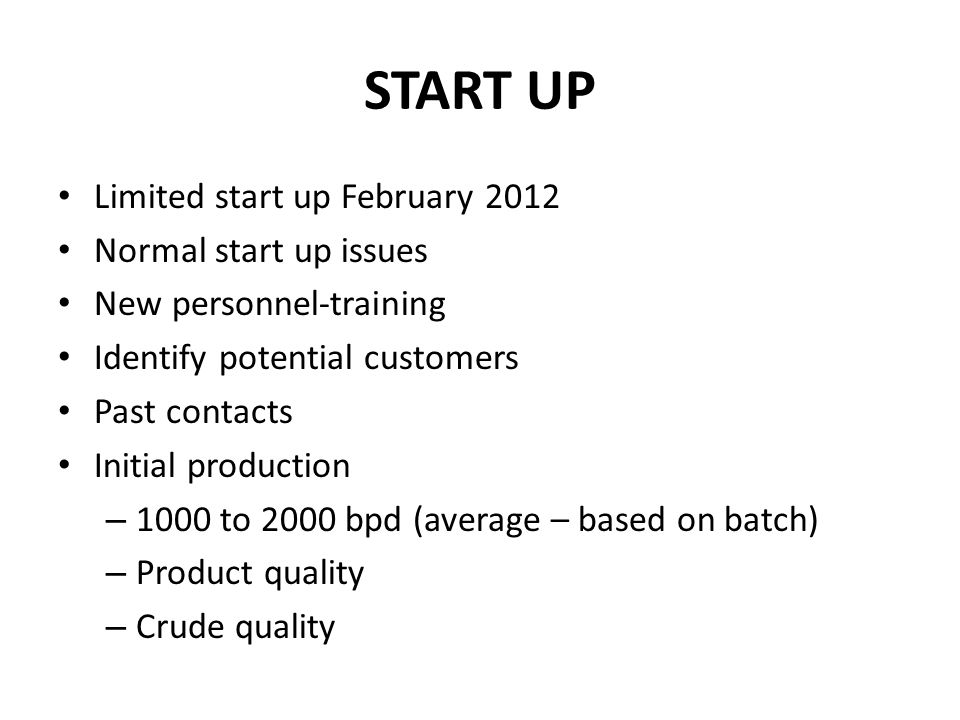 START UP Limited start up February 2012 Normal start up issues