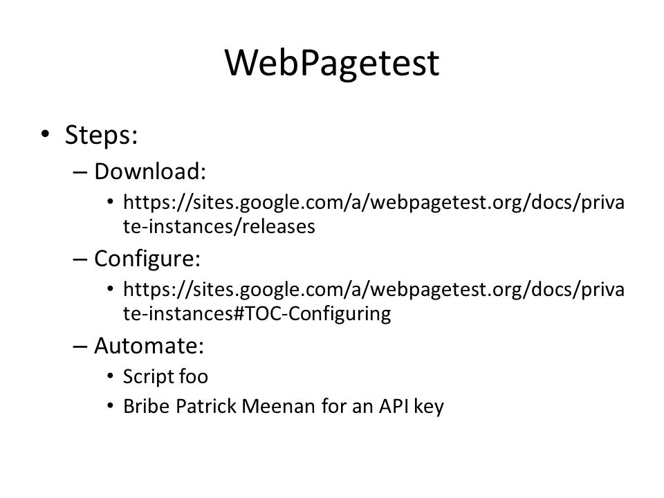 WebPagetest Steps: Download: Configure: Automate: