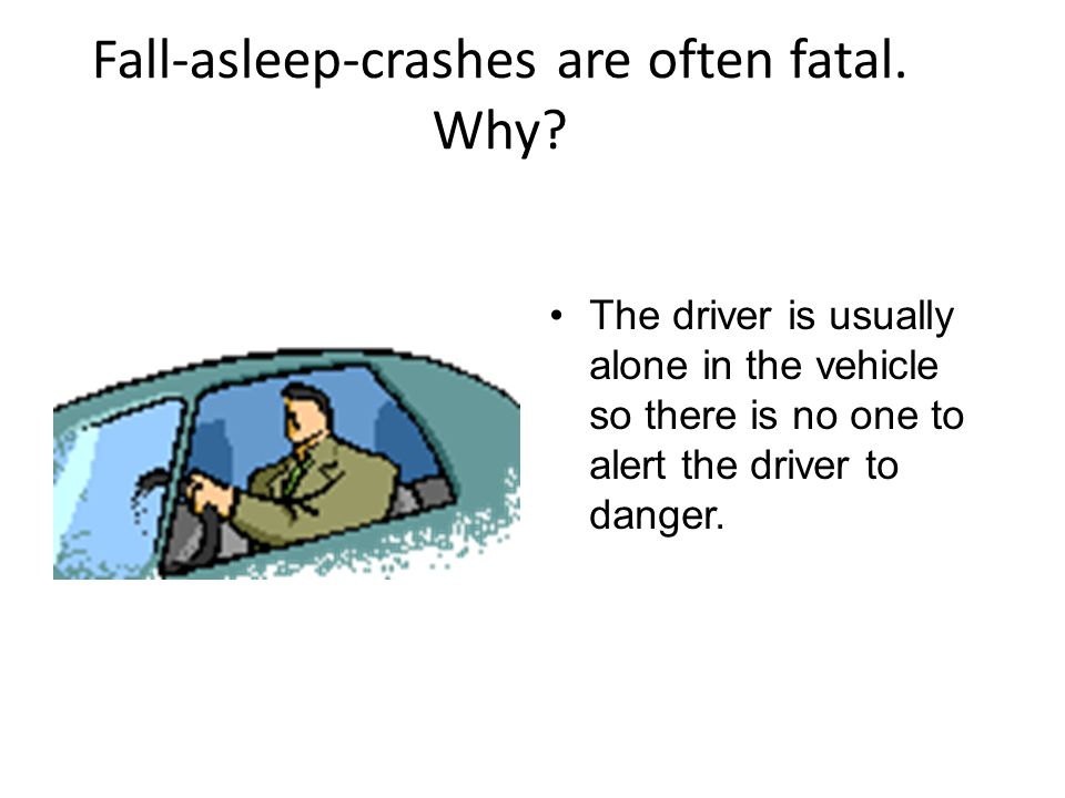 Fall-asleep-crashes are often fatal. Why