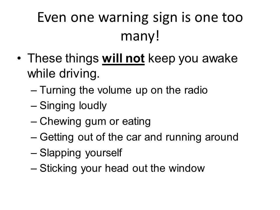 Even one warning sign is one too many!