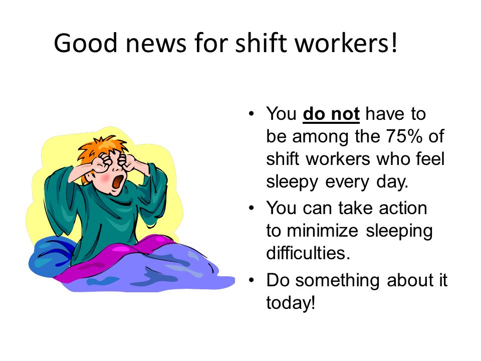 Good news for shift workers!