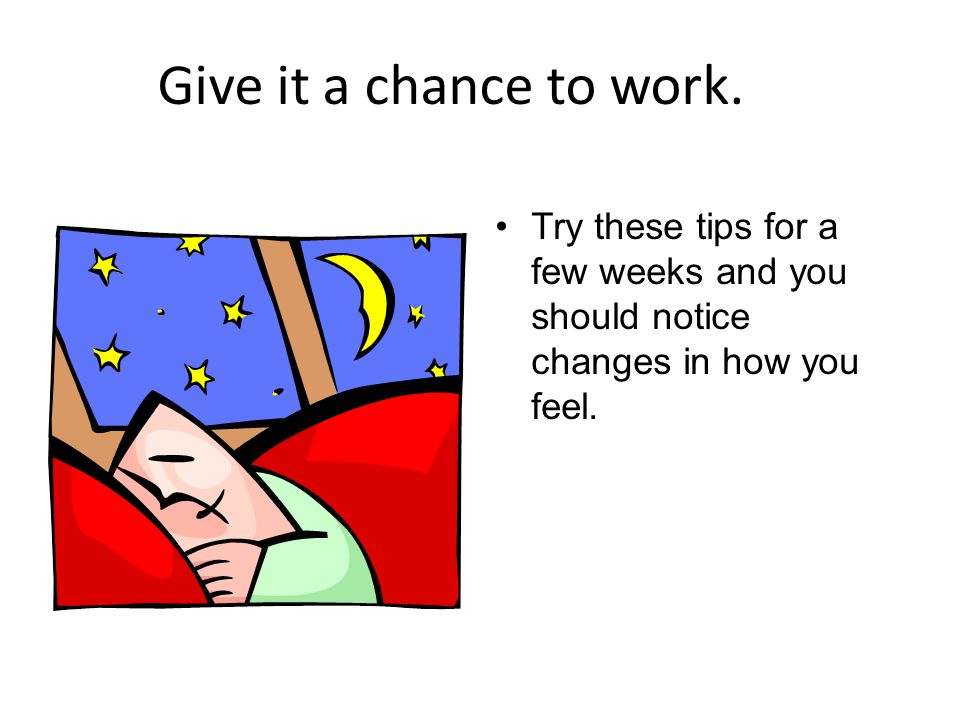 Give it a chance to work.