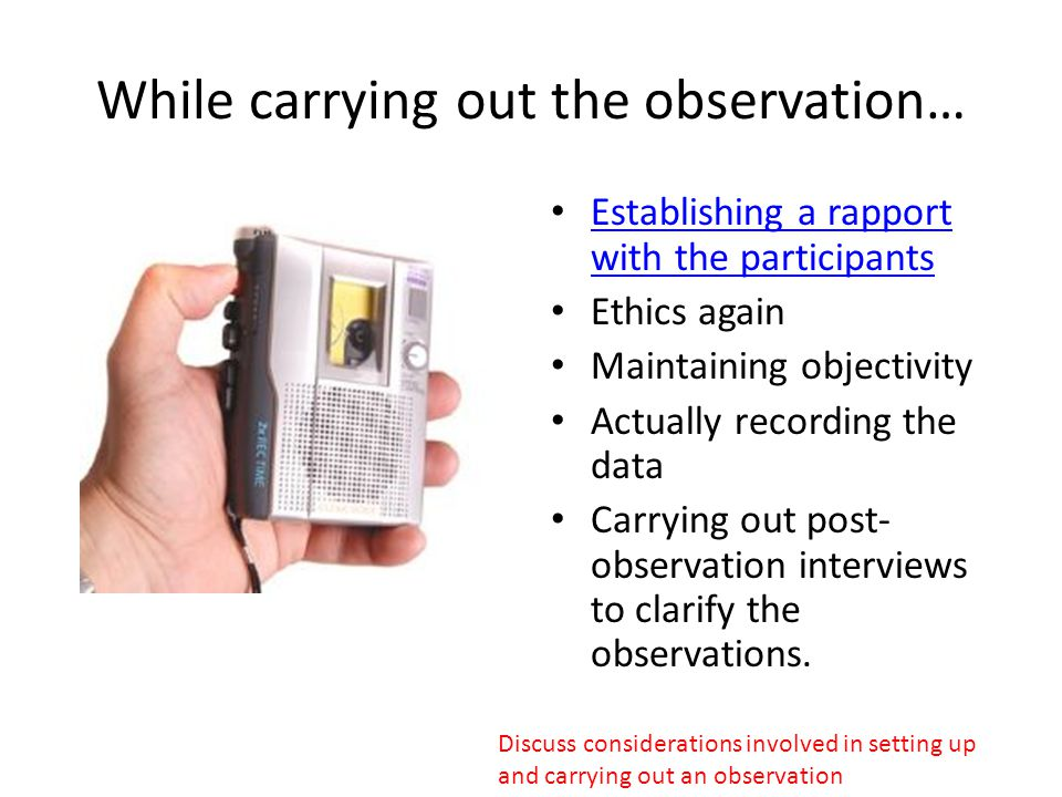 While carrying out the observation…