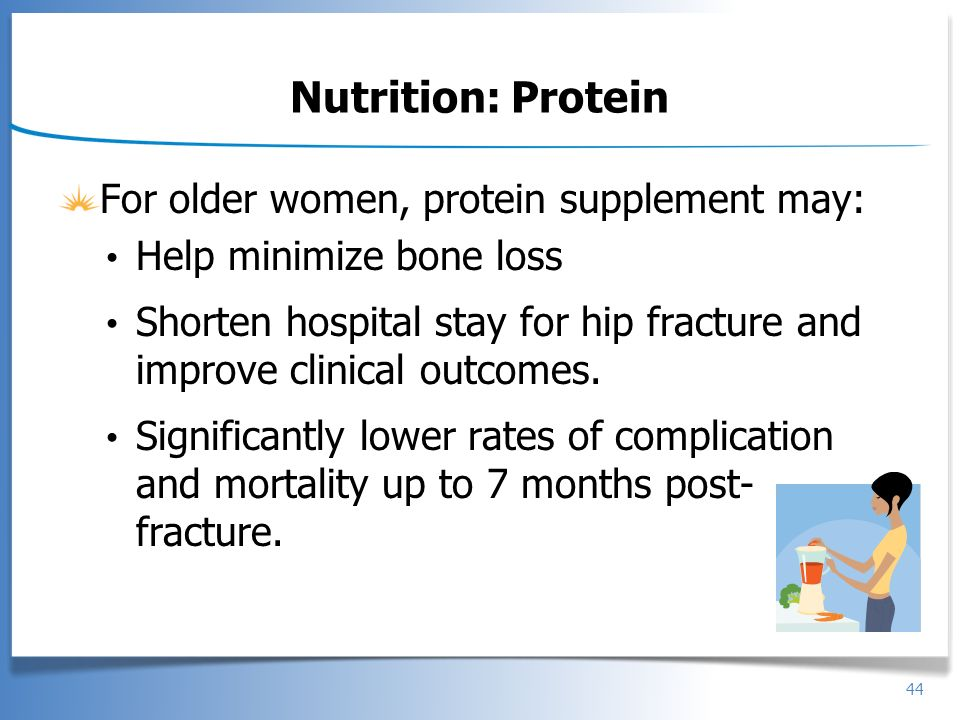 Nutrition: Protein For older women, protein supplement may: