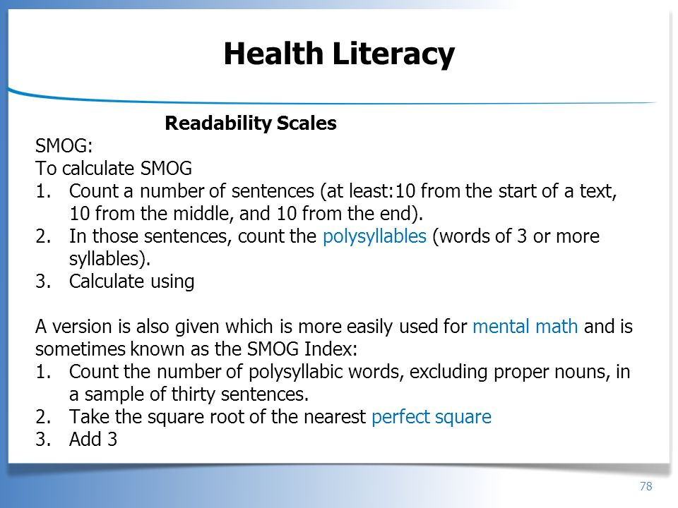 Health Literacy Readability Scales SMOG: To calculate SMOG