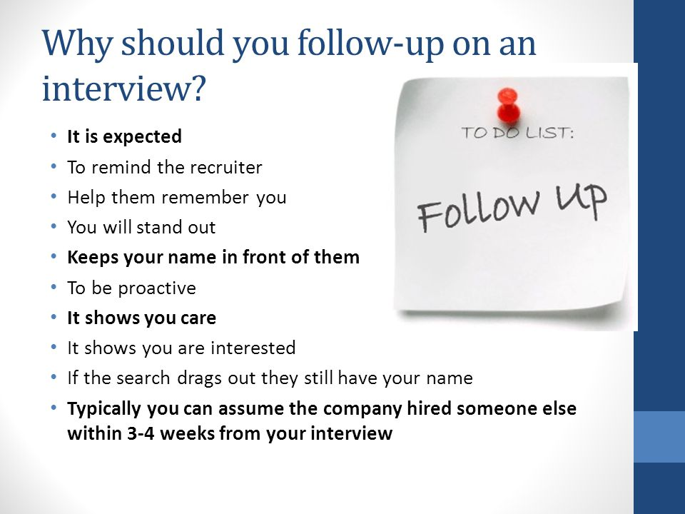 Why should you follow-up on an interview