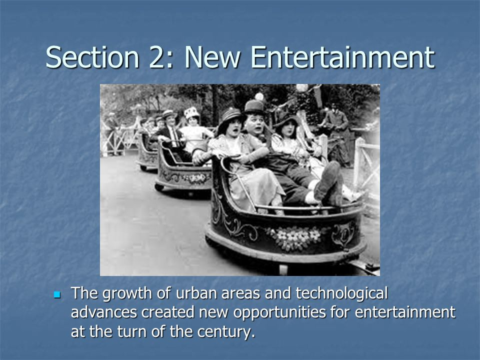 Section 2: New Entertainment