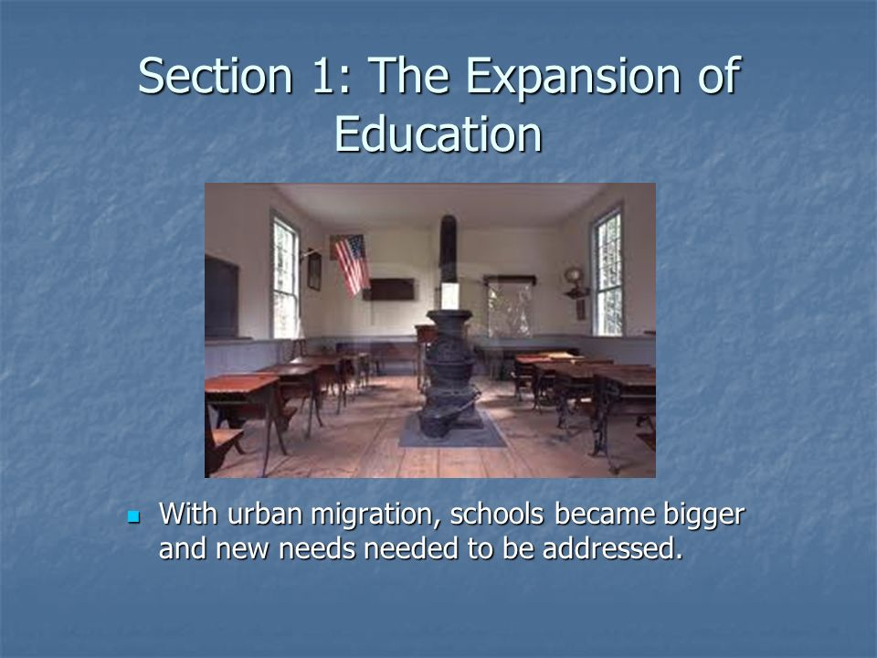 Section 1: The Expansion of Education