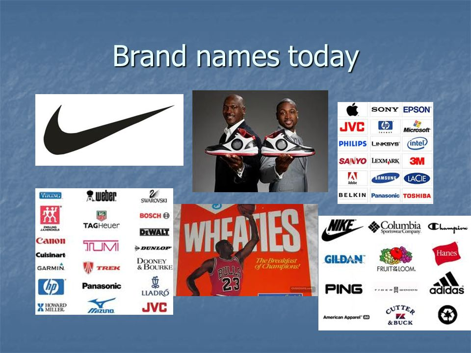 Brand names today