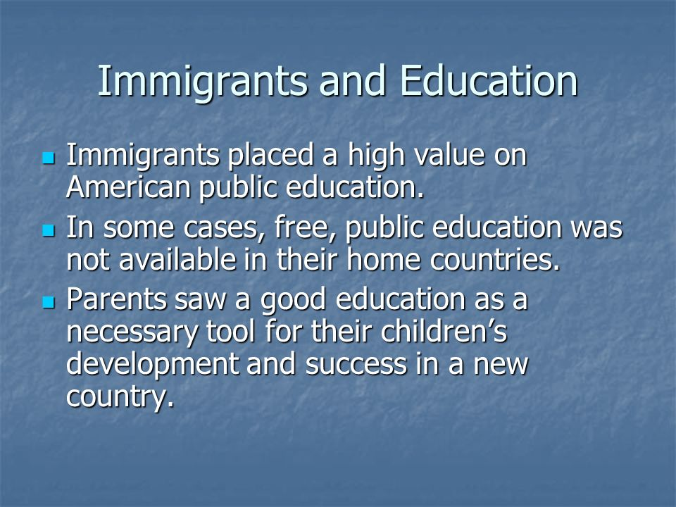 Immigrants and Education