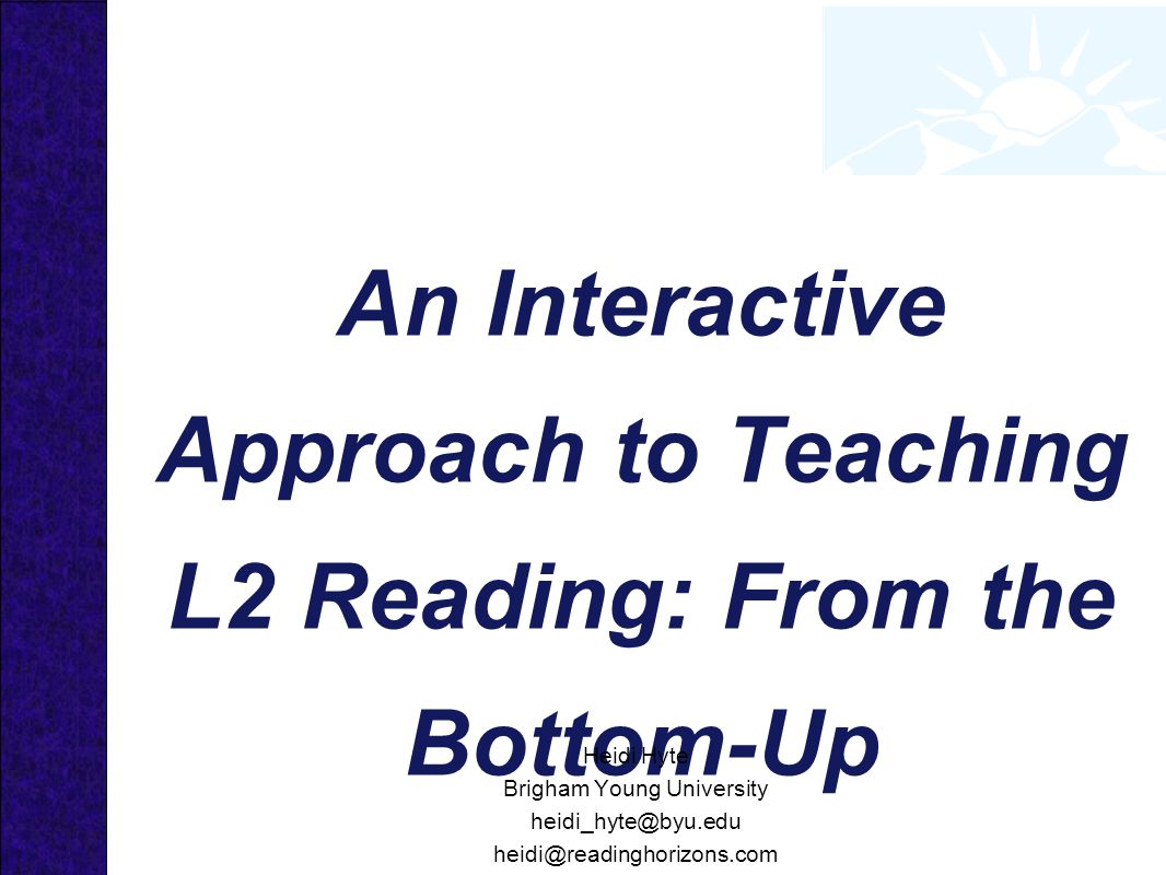 An Interactive Approach to Teaching L2 Reading: From the Bottom-Up