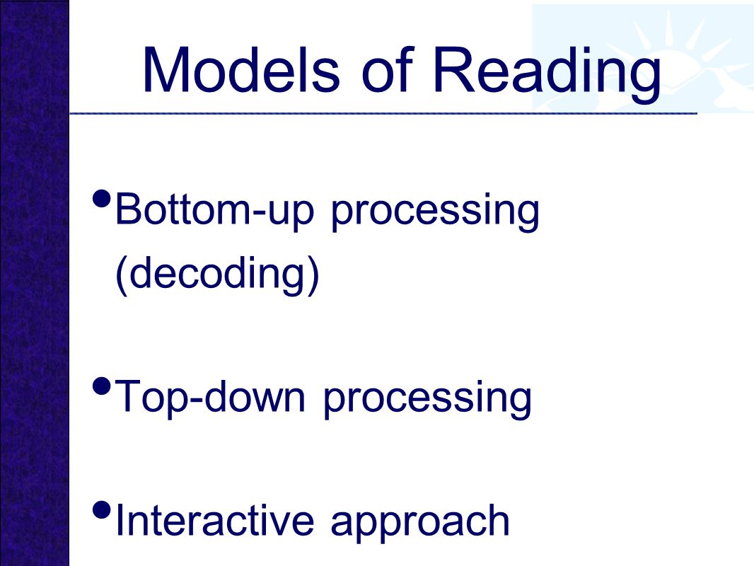 advantages top down processing in reading Top-down versus bottom-up learning in cognitive skill acquisition action editor: vasant honavar ron suna,, xi zhangb a department of cognitive science, rensselaer polytechnic institute.