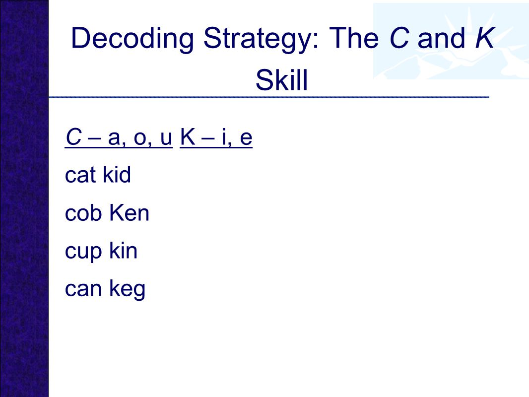 Decoding Strategy: The C and K Skill